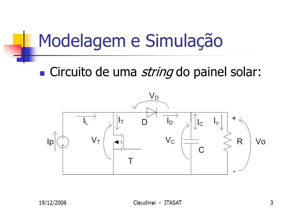 19/12/2006Claudinei - ITASAT4 Modelagem Matemática Simulação no Matlab Modelagem matemática, por equações de estados: