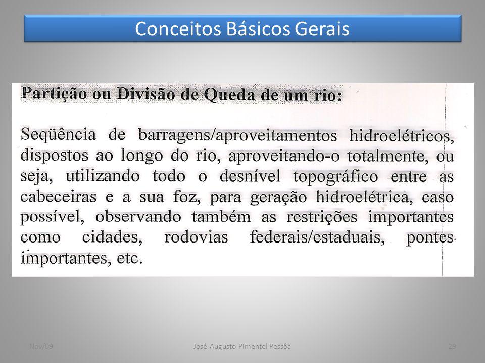 Conceitos Básicos Gerais 29Nov/09José Augusto Pimentel Pessôa