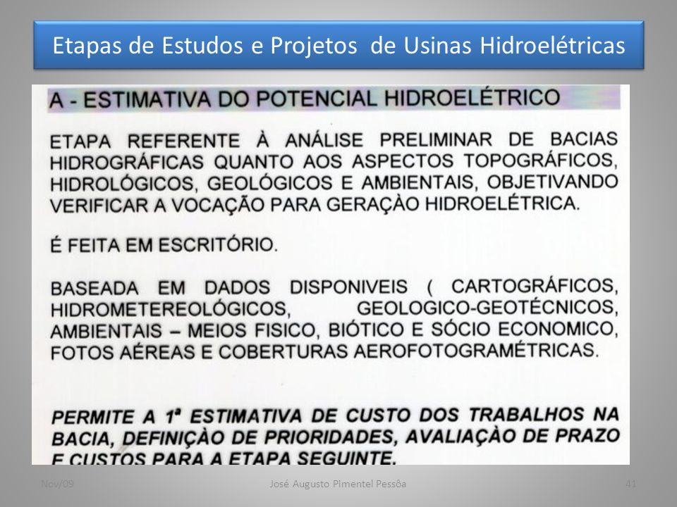 Etapas de Estudos e Projetos de Usinas Hidroelétricas 41Nov/09José Augusto Pimentel Pessôa
