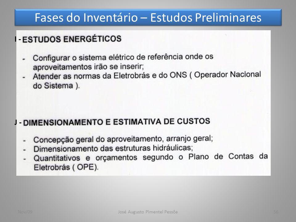 Fases do Inventário – Estudos Preliminares 56Nov/09José Augusto Pimentel Pessôa I - J -