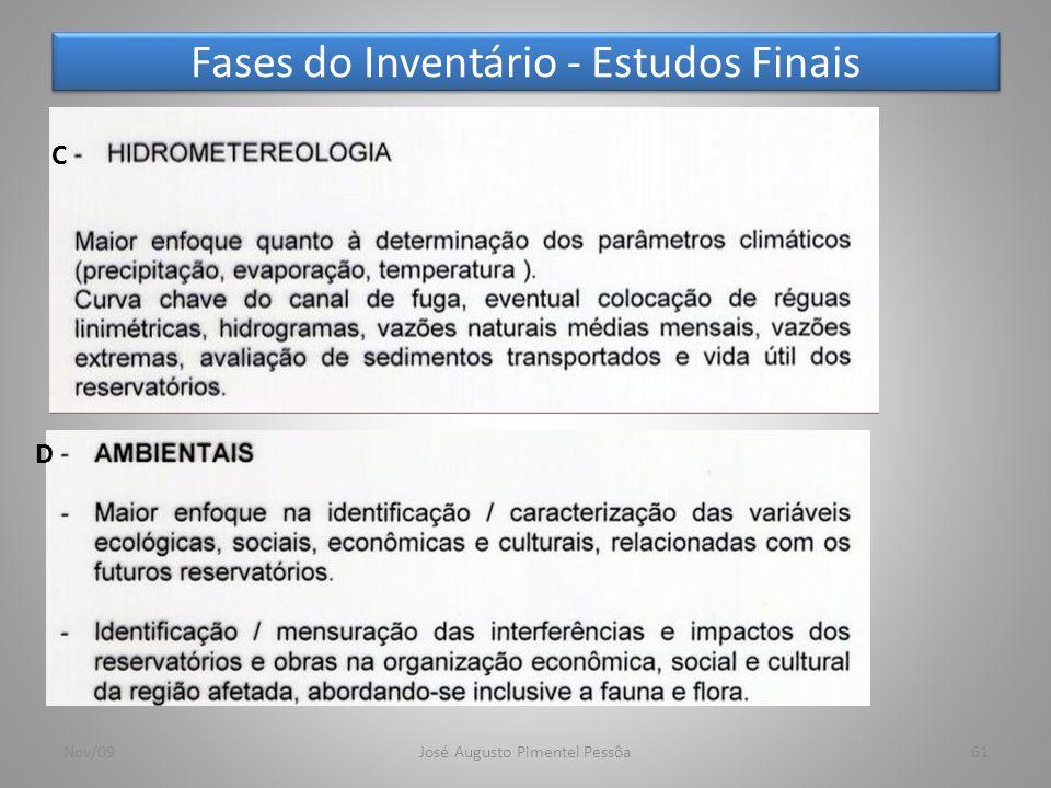 Fases do Inventário - Estudos Finais 61Nov/09José Augusto Pimentel Pessôa C D