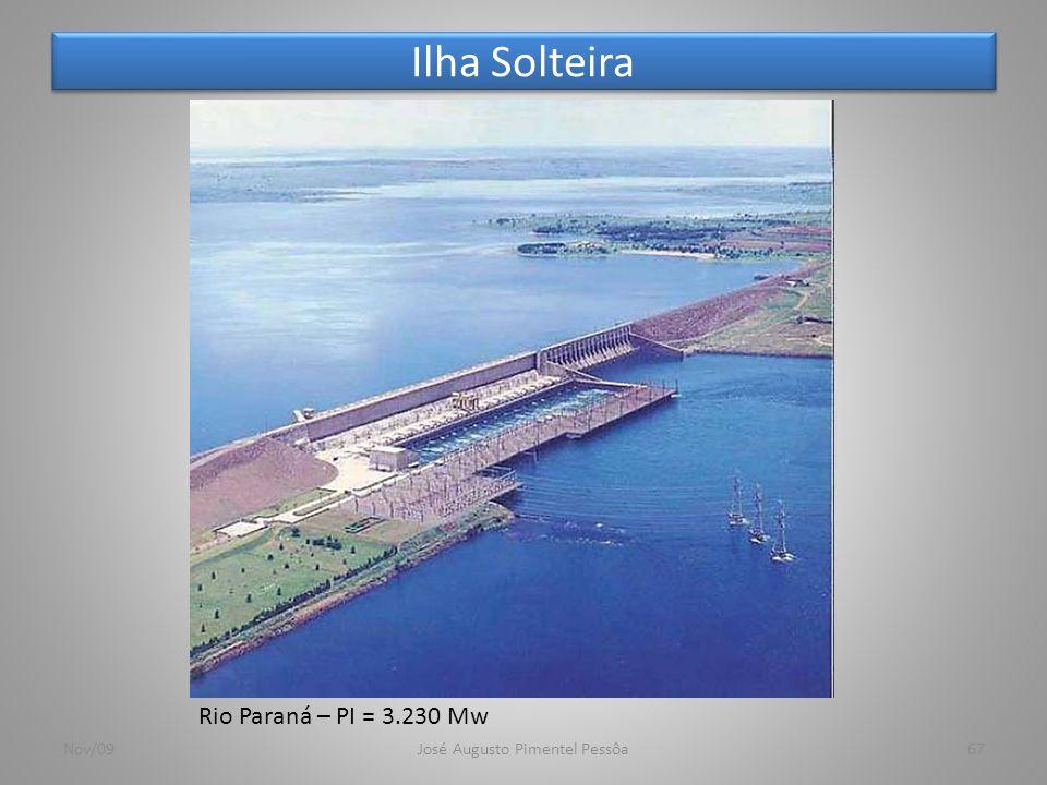 Ilha Solteira Nov/09José Augusto Pimentel Pessôa67 Rio Paraná – PI = 3.230 Mw