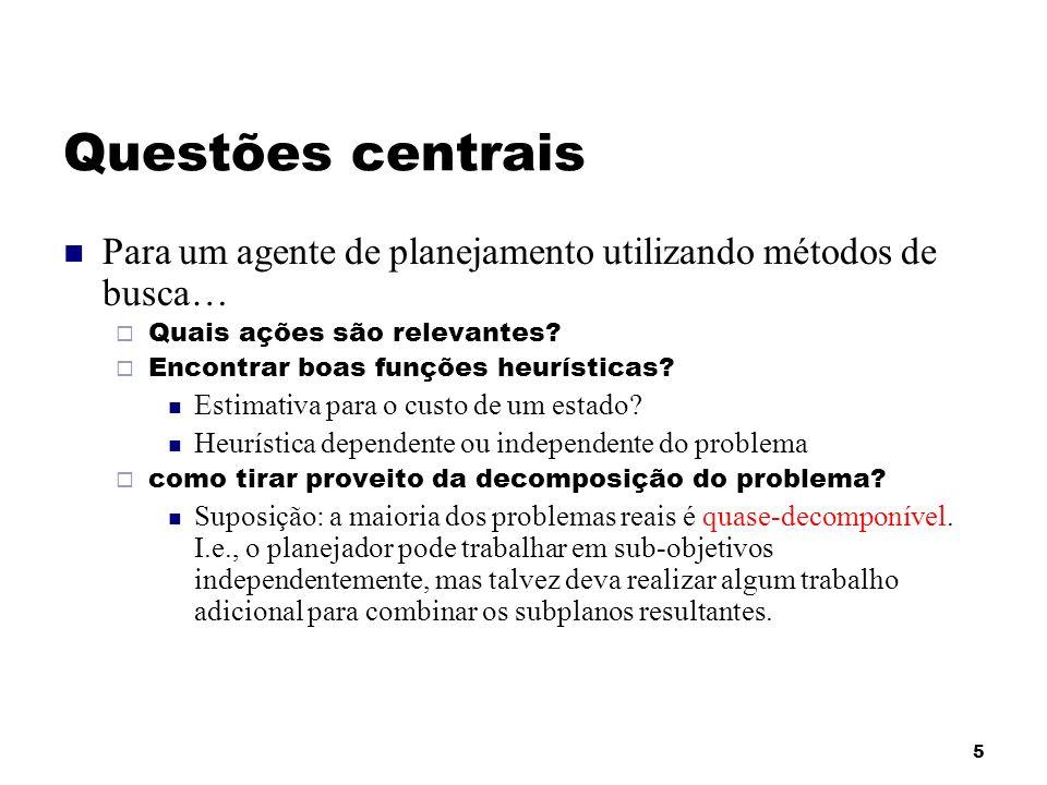 6 A linguagem de problemas de planejamento O que seria uma boa linguagem.