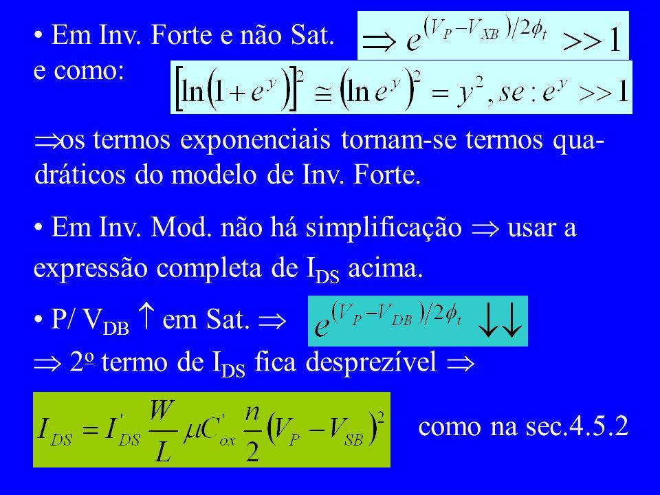 Em Inv. Forte e não Sat. e como: os termos exponenciais tornam-se termos qua- dráticos do modelo de Inv. Forte. Em Inv. Mod. não há simplificação usar