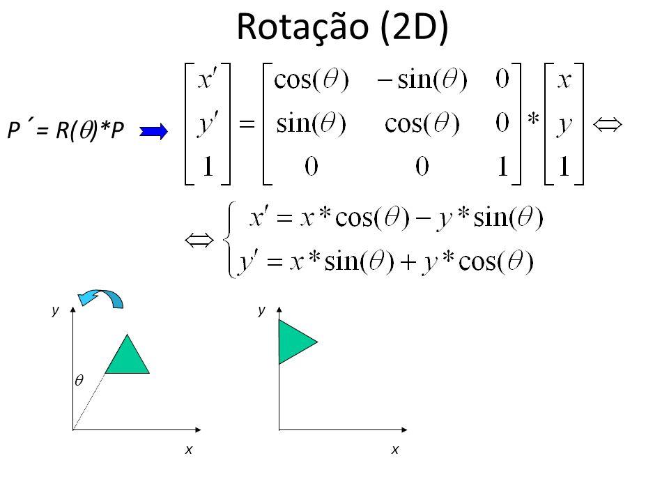 Rotação (2D) P´= R( )*P x y x y
