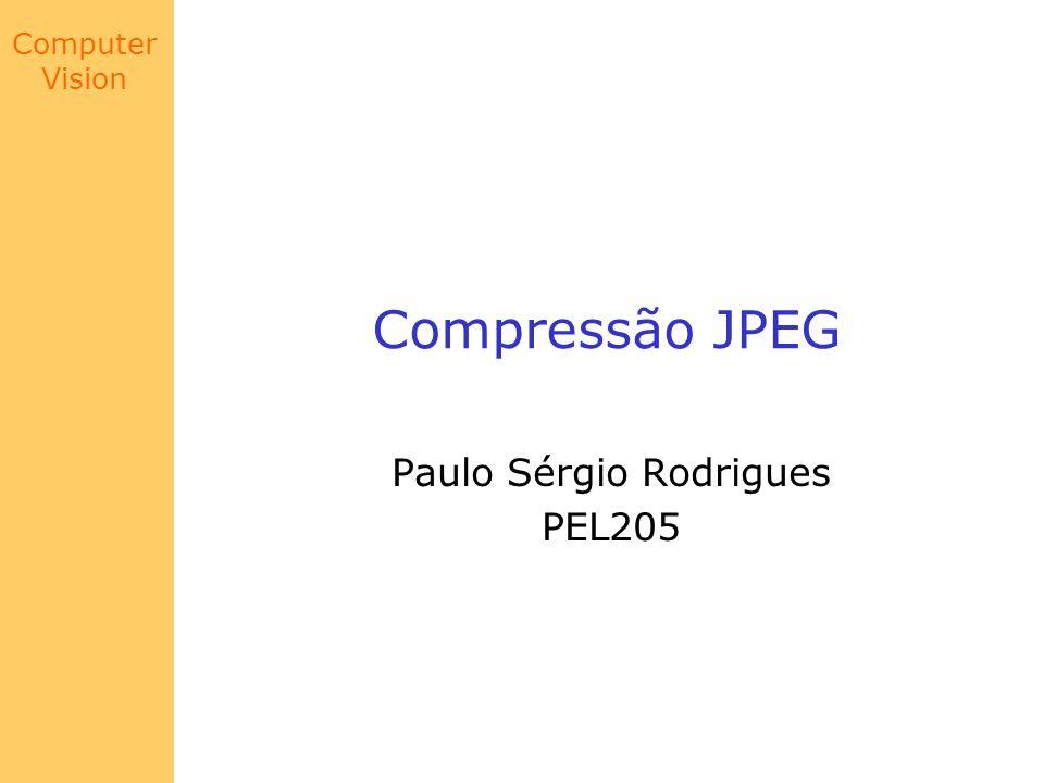 Computer Vision Compressão JPEG Paulo Sérgio Rodrigues PEL205