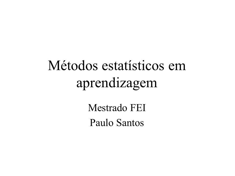 Métodos estatísticos em aprendizagem Mestrado FEI Paulo Santos