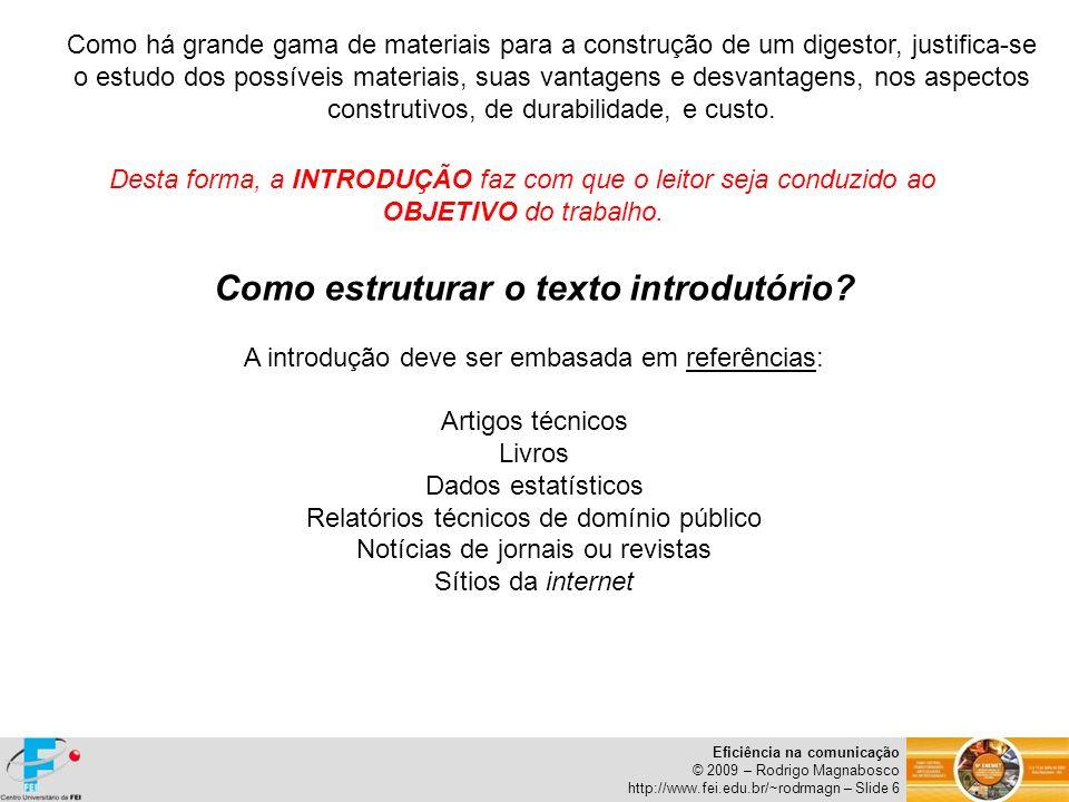 Eficiência na comunicação © 2009 – Rodrigo Magnabosco http://www.fei.edu.br/~rodrmagn – Slide 17 Conclusões Não podem surgir de elementos não utilizados previamente no texto.