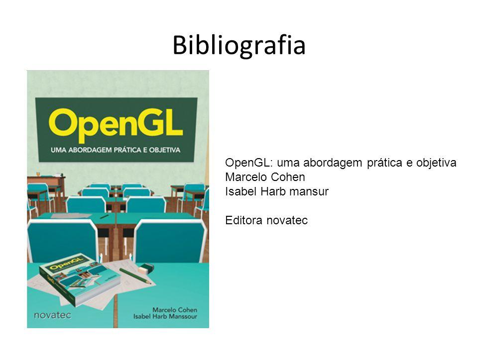 Bibliografia OpenGL: uma abordagem prática e objetiva Marcelo Cohen Isabel Harb mansur Editora novatec