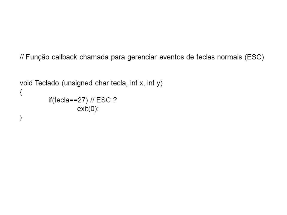 // Função callback para tratar eventos de teclas especiais void TeclasEspeciais (int tecla, int x, int y) { switch (tecla) { case GLUT_KEY_HOME:if(angle>=10) angle -=5; break; case GLUT_KEY_END:if(angle<=150) angle +=5; break; } EspecificaParametrosVisualizacao(); glutPostRedisplay(); }