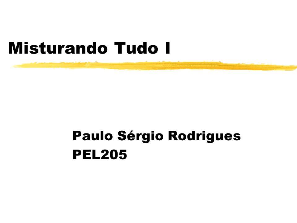 Misturando Tudo I Paulo Sérgio Rodrigues PEL205