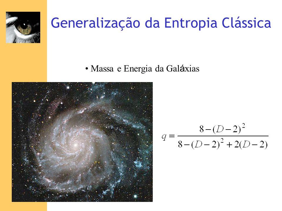 Generalização da Entropia Clássica Massa e Energia da Gal á xias