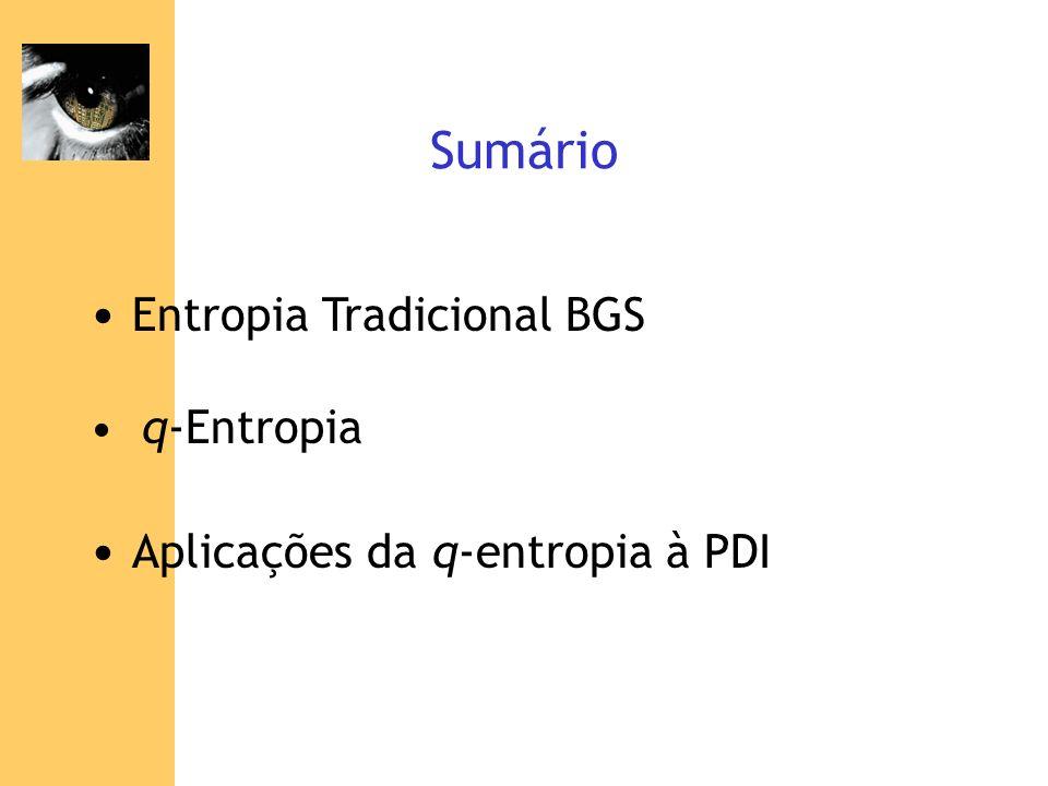 Sumário Entropia Tradicional BGS q-Entropia Aplicações da q-entropia à PDI