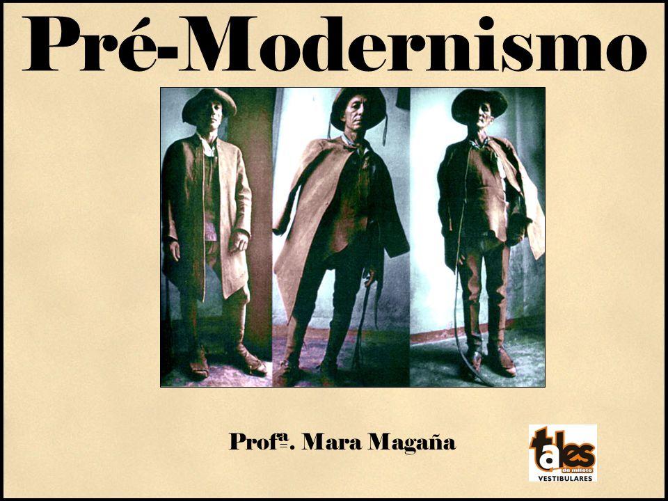Pré-Modernismo Profª. Mara Magaña