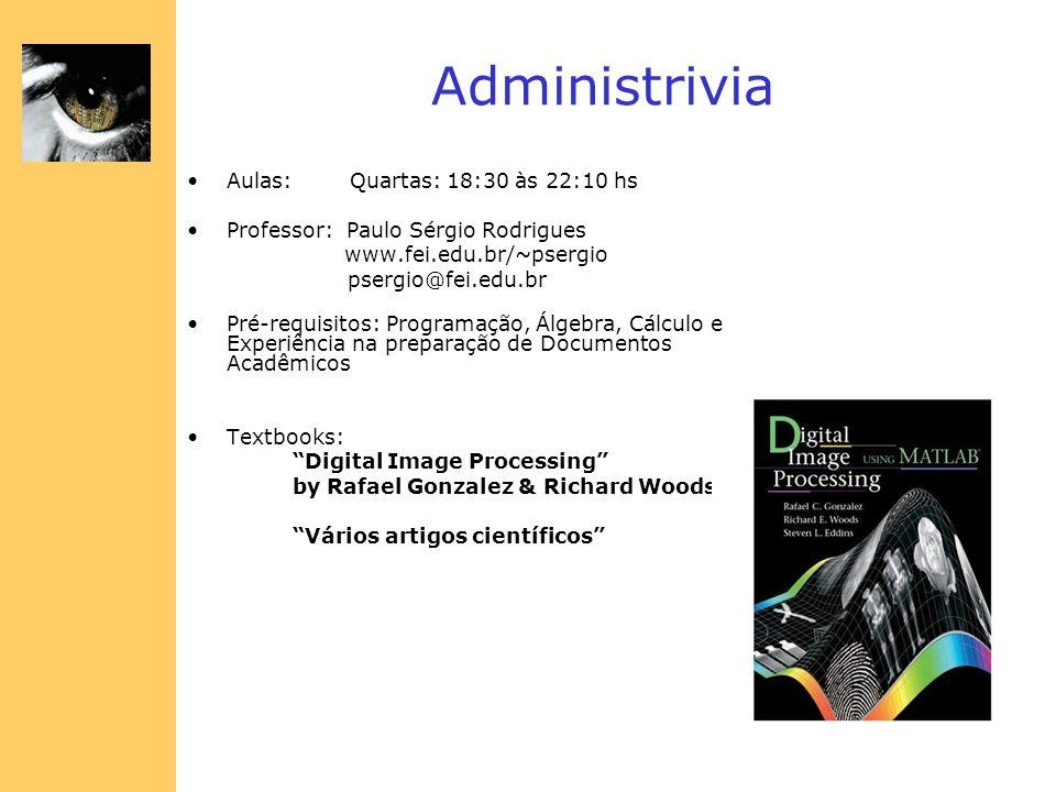 Administrivia Aulas: Quartas: 18:30 às 22:10 hs Professor: Paulo Sérgio Rodrigues www.fei.edu.br/~psergio psergio@fei.edu.br Pré-requisitos: Programaç