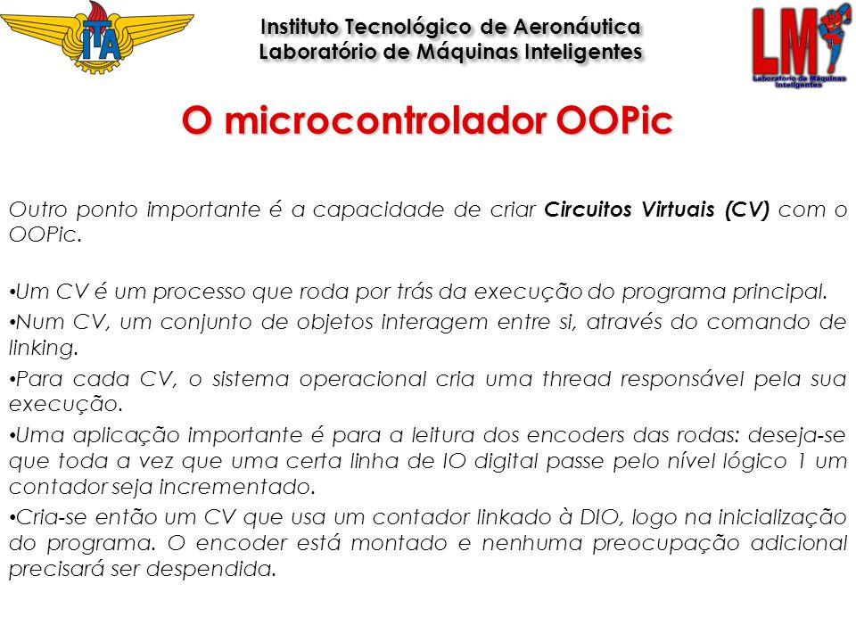 Outro ponto importante é a capacidade de criar Circuitos Virtuais (CV) com o OOPic. Um CV é um processo que roda por trás da execução do programa prin