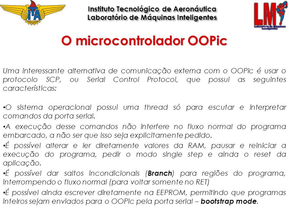 O microcontrolador OOPic Instituto Tecnológico de Aeronáutica Laboratório de Máquinas Inteligentes Instituto Tecnológico de Aeronáutica Laboratório de