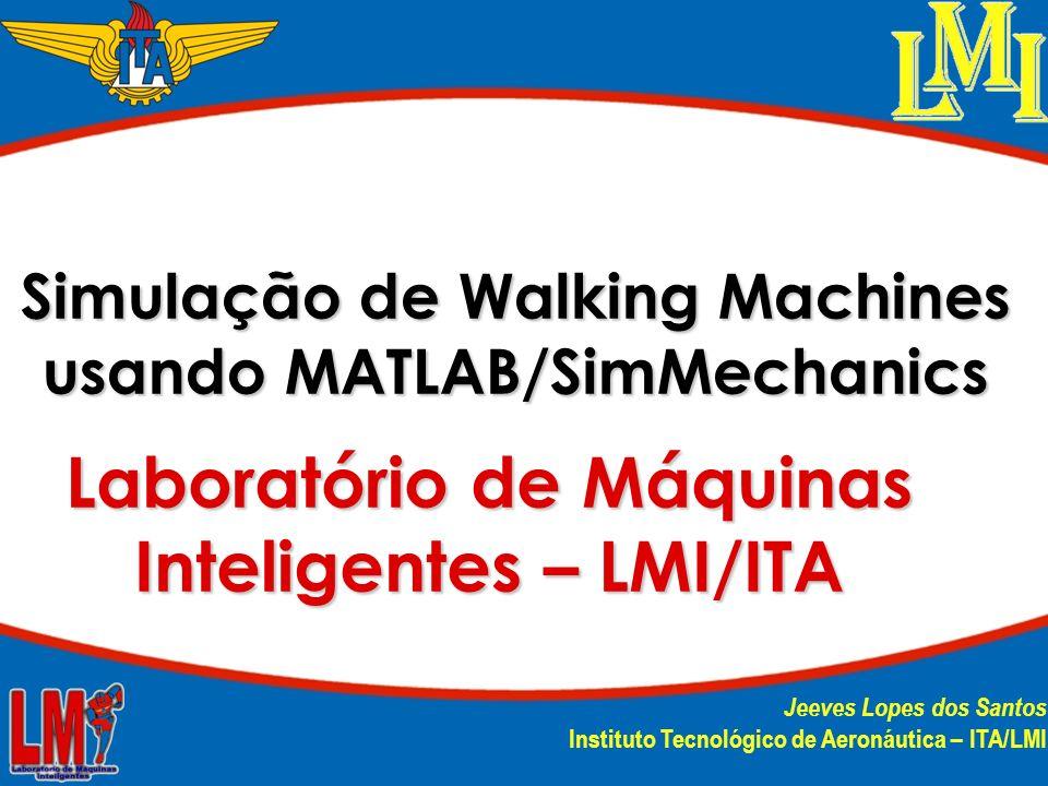 Laboratório de Máquinas Inteligentes – LMI/ITA Laboratório de Máquinas Inteligentes – LMI/ITA Jeeves Lopes dos Santos Instituto Tecnológico de Aeronáu