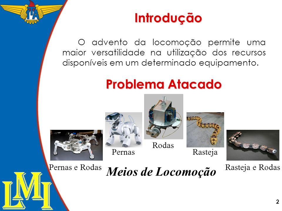2 Problema Atacado O advento da locomoção permite uma maior versatilidade na utilização dos recursos disponíveis em um determinado equipamento. Rodas