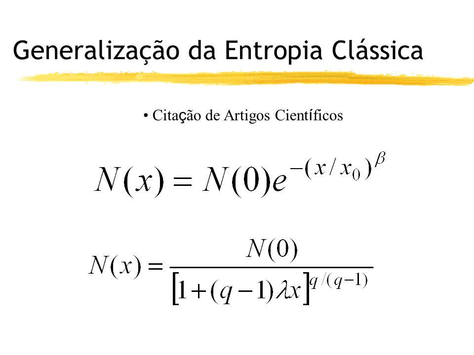 Generalização da Entropia Clássica Cita ç ão de Artigos Cient í ficos