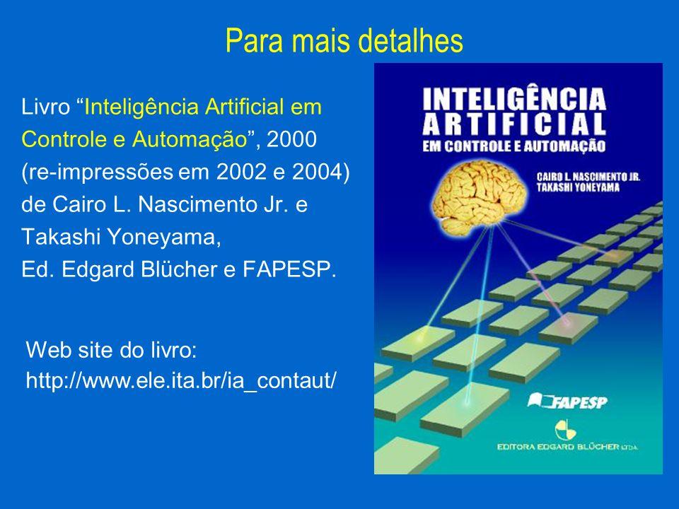 Livro Inteligência Artificial em Controle e Automação, 2000 (re-impressões em 2002 e 2004) de Cairo L. Nascimento Jr. e Takashi Yoneyama, Ed. Edgard B
