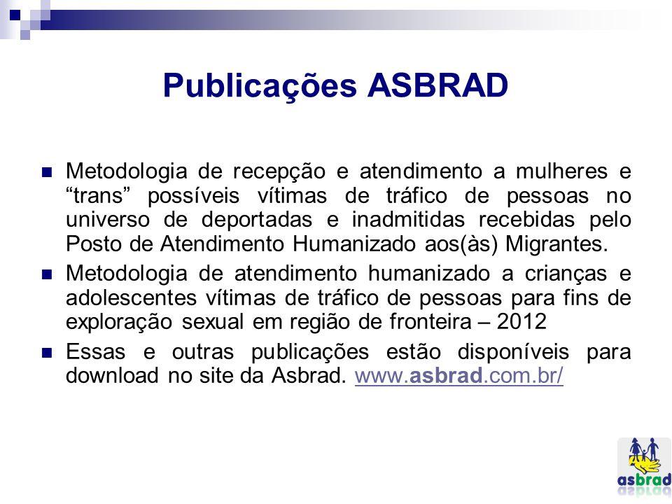 Publicações ASBRAD Metodologia de recepção e atendimento a mulheres e trans possíveis vítimas de tráfico de pessoas no universo de deportadas e inadmi