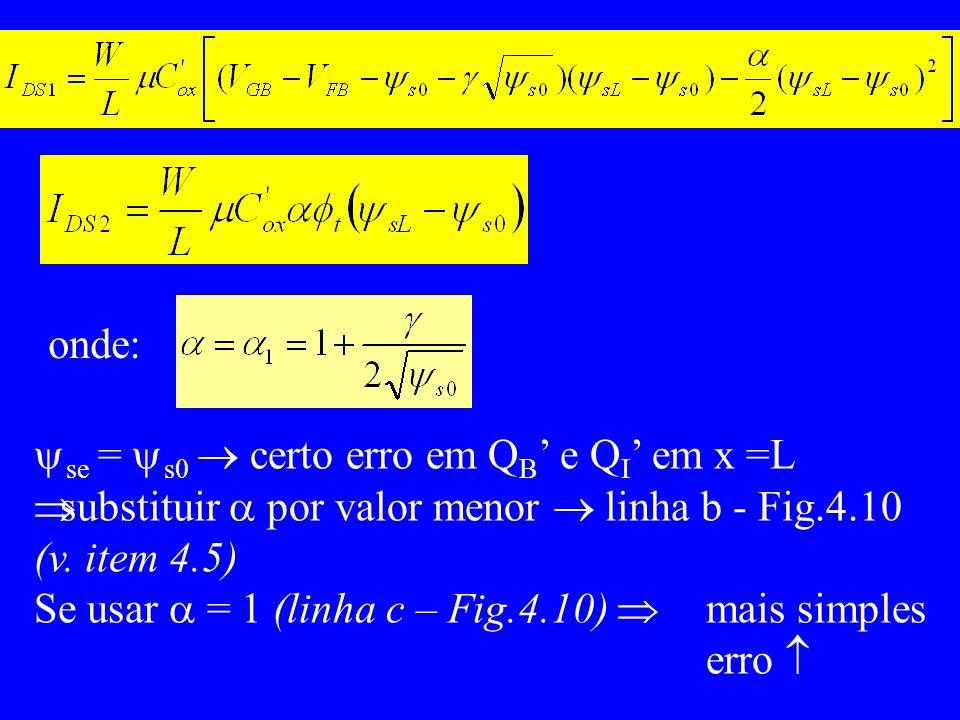 onde: se = s0 certo erro em Q B e Q I em x =L substituir por valor menor linha b - Fig.4.10 (v.