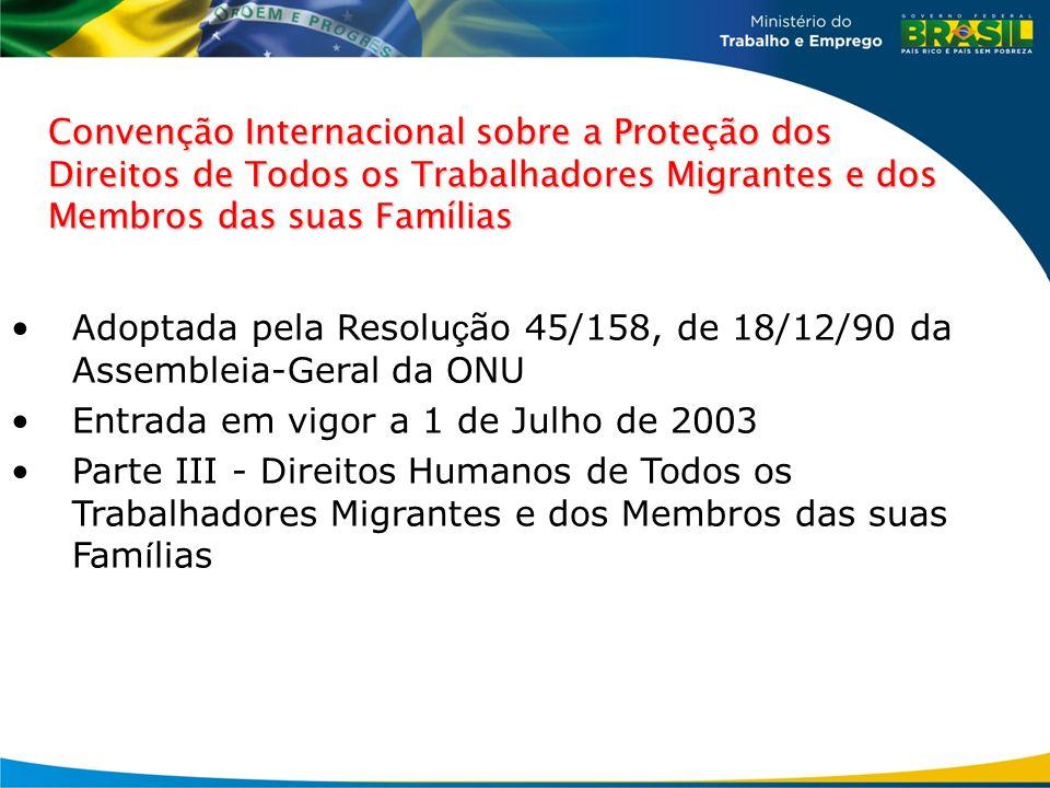 Convenção Internacional sobre a Proteção dos Direitos de Todos os Trabalhadores Migrantes e dos Membros das suas Famílias Adoptada pela Resolu ç ão 45