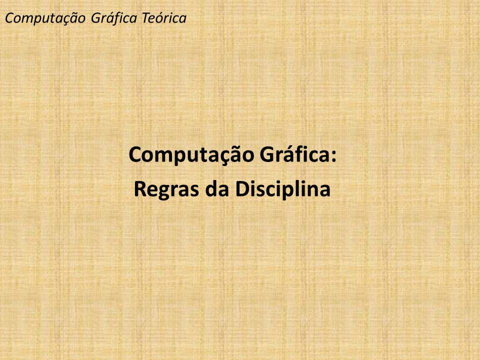 Computação Gráfica: Regras da Disciplina