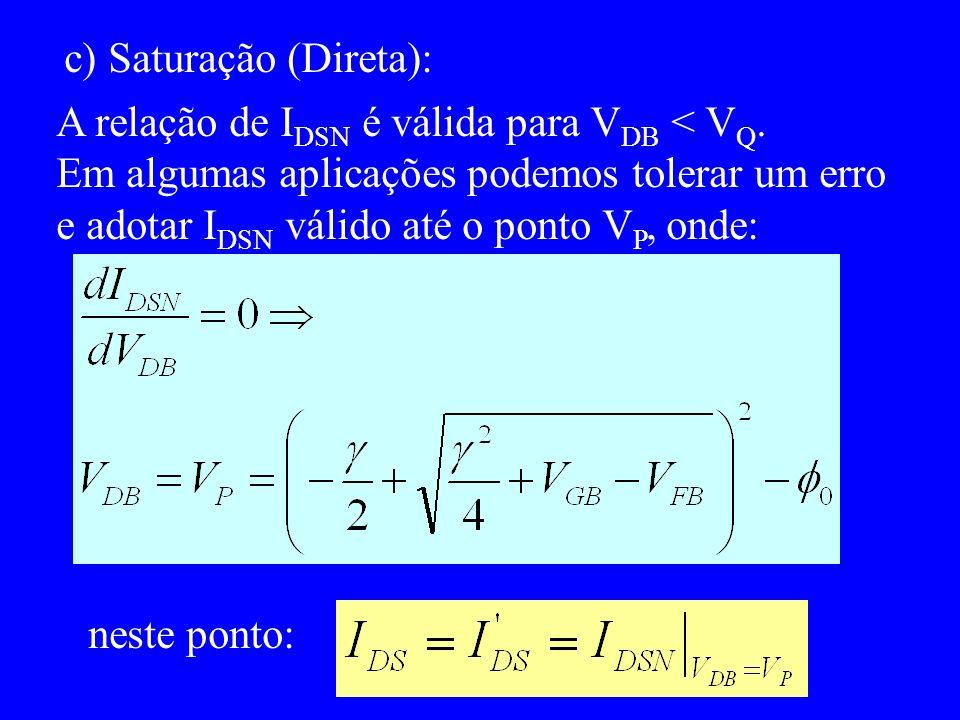 c) Saturação (Direta): A relação de I DSN é válida para V DB < V Q.