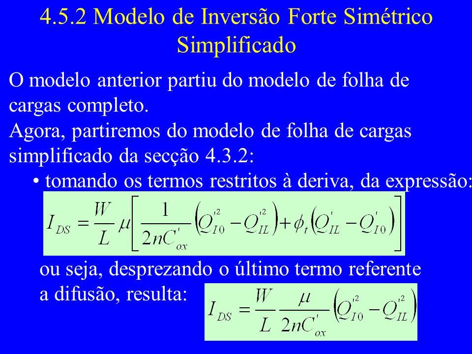 4.5.2 Modelo de Inversão Forte Simétrico Simplificado O modelo anterior partiu do modelo de folha de cargas completo.
