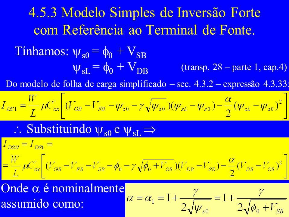 4.5.3 Modelo Simples de Inversão Forte com Referência ao Terminal de Fonte.