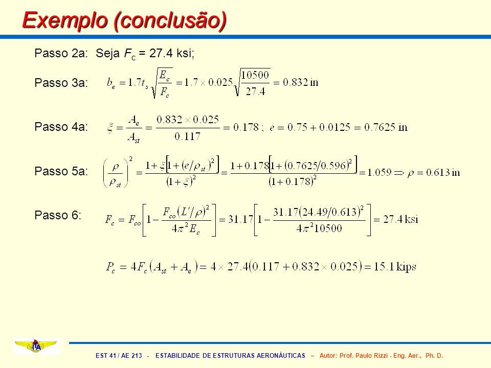 EST 41 / AE 213 - ESTABILIDADE DE ESTRUTURAS AERONÁUTICAS – Autor: Prof. Paulo Rizzi - Eng. Aer., Ph. D. Exemplo (conclusão) Passo 2a: Seja F c = 27.4