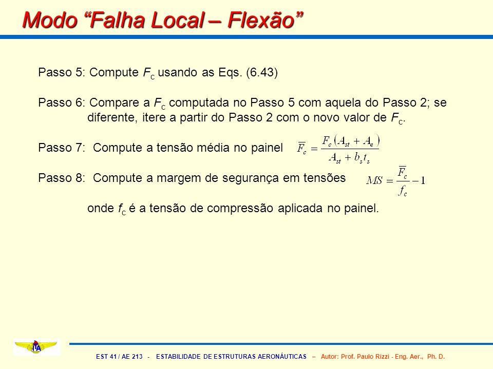 EST 41 / AE 213 - ESTABILIDADE DE ESTRUTURAS AERONÁUTICAS – Autor: Prof. Paulo Rizzi - Eng. Aer., Ph. D. Passo 5: Compute F c usando as Eqs. (6.43) Pa