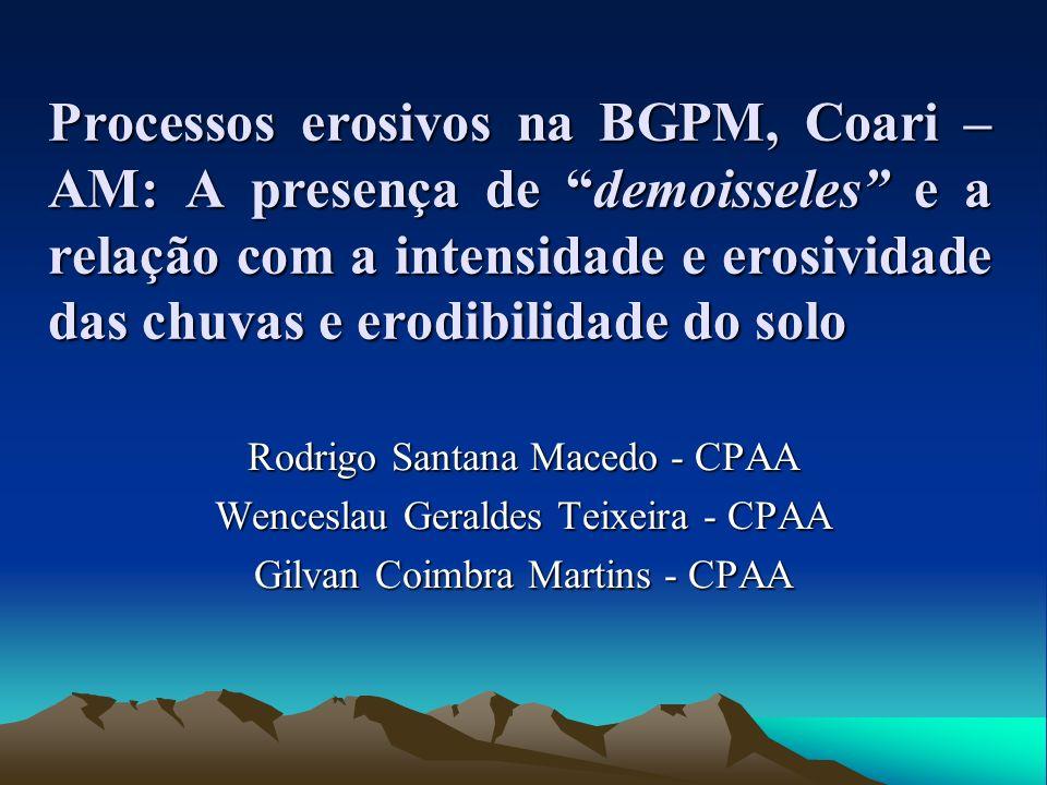 Processos erosivos na BGPM, Coari – AM: A presença de demoisseles e a relação com a intensidade e erosividade das chuvas e erodibilidade do solo Rodri