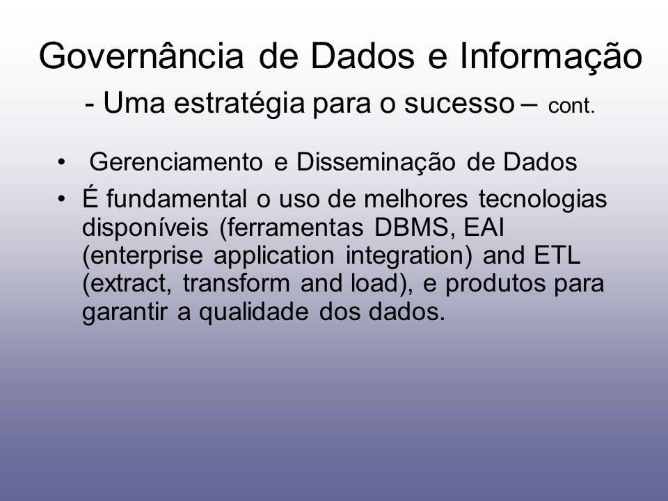 Gerenciamento e Disseminação de Dados É fundamental o uso de melhores tecnologias disponíveis (ferramentas DBMS, EAI (enterprise application integrati