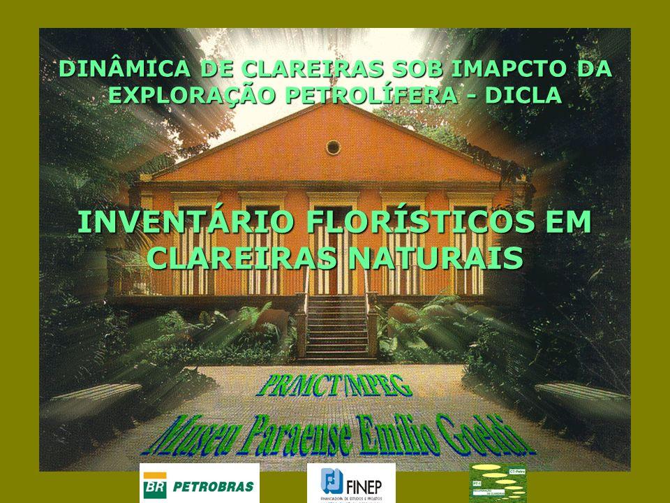 DINÂMICA DE CLAREIRAS SOB IMAPCTO DA EXPLORAÇÃO PETROLÍFERA - DICLA INVENTÁRIO FLORÍSTICOS EM CLAREIRAS NATURAIS