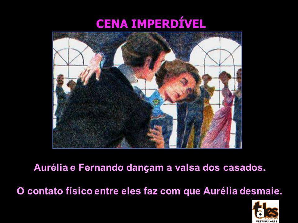 Aurélia e Fernando dançam a valsa dos casados. O contato físico entre eles faz com que Aurélia desmaie. CENA IMPERDÍVEL