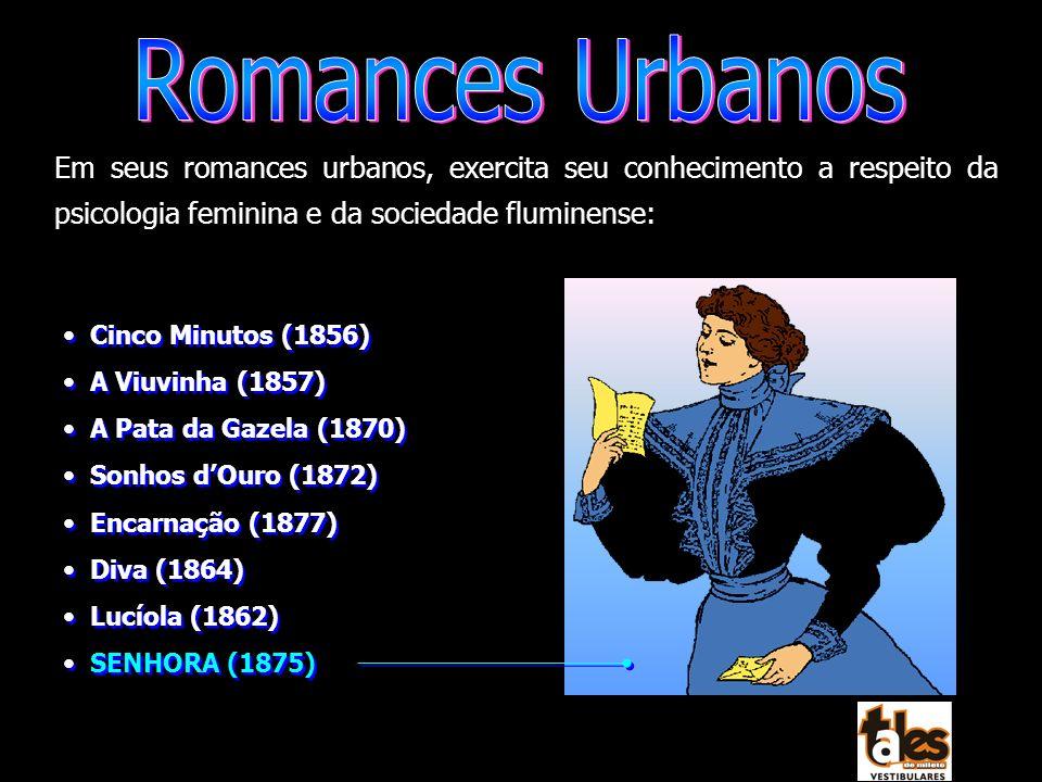 Em seus romances urbanos, exercita seu conhecimento a respeito da psicologia feminina e da sociedade fluminense: Cinco Minutos (1856) A Viuvinha (1857