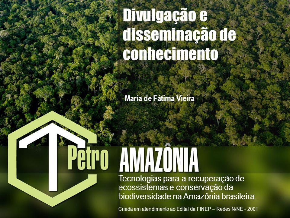 Tecnologias para a recuperação de ecossistemas e conservação da biodiversidade na Amazônia brasileira. Criada em atendimento ao Edital da FINEP – Rede
