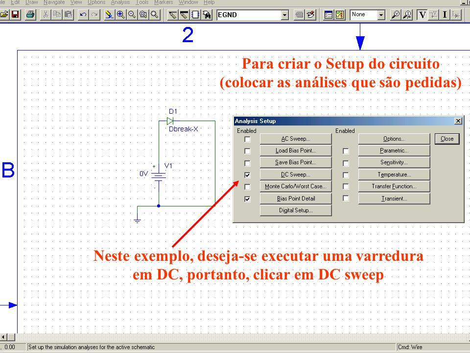 Neste exemplo, deseja-se executar uma varredura em DC, portanto, clicar em DC sweep