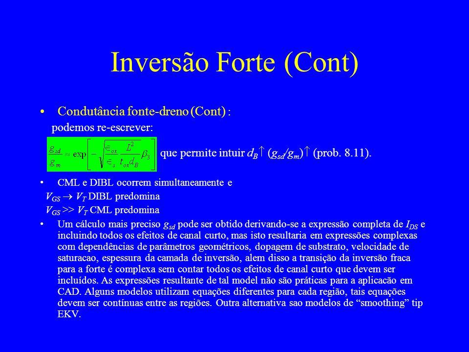 Condutância fonte-dreno (Cont) : podemos re-escrever: que permite intuir d B (g sd /g m ) (prob.