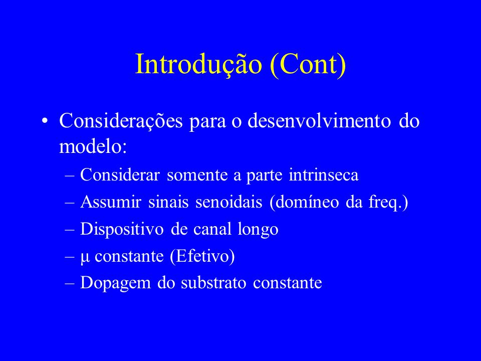 Transcondutância do substrato : O modelo simplificado apresenta um erro muito grande para as derivadas das correntes, por este motivo utiliz-se as equações do modelo completo.