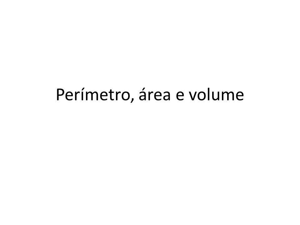 Perímetro, área e volume