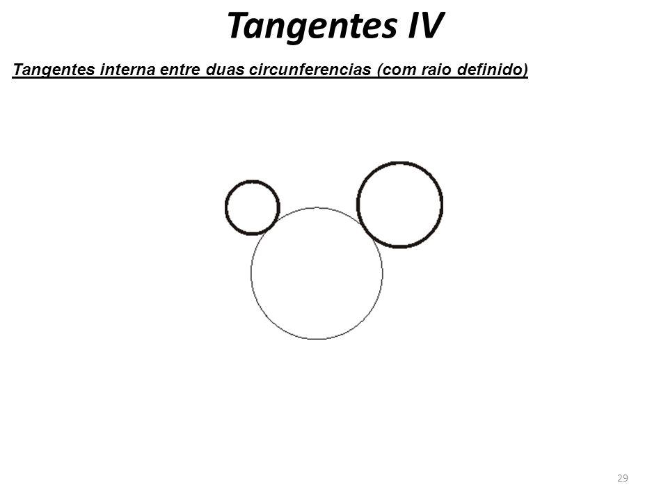 Tangentes IV 29 Tangentes interna entre duas circunferencias (com raio definido)