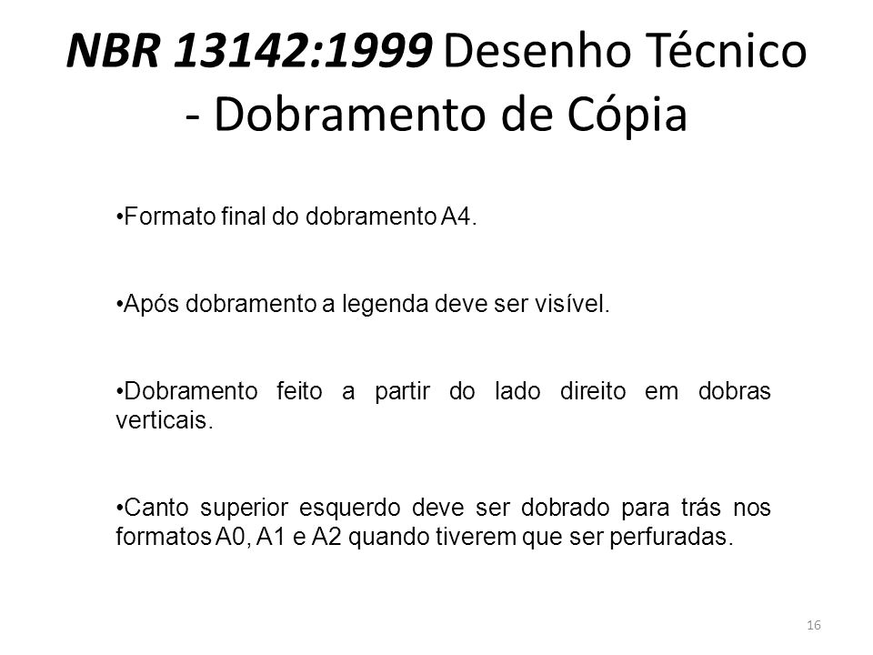 NBR 13142:1999 Desenho Técnico - Dobramento de Cópia Formato final do dobramento A4. Após dobramento a legenda deve ser visível. Dobramento feito a pa
