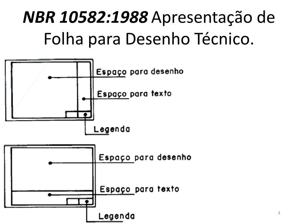 NBR 10582:1988 Apresentação de Folha para Desenho Técnico. 4