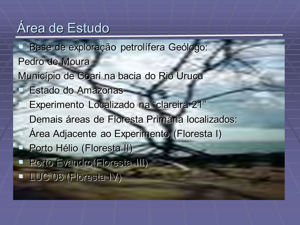 Área de Estudo Base de exploração petrolífera Geólogo: Base de exploração petrolífera Geólogo: Pedro de Moura Município de Coari na bacia do Rio Urucu