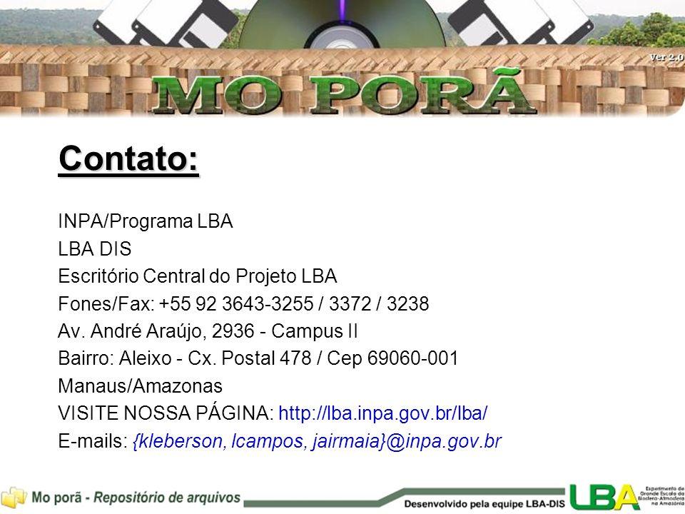 Contato: INPA/Programa LBA LBA DIS Escritório Central do Projeto LBA Fones/Fax: +55 92 3643-3255 / 3372 / 3238 Av. André Araújo, 2936 - Campus II Bair
