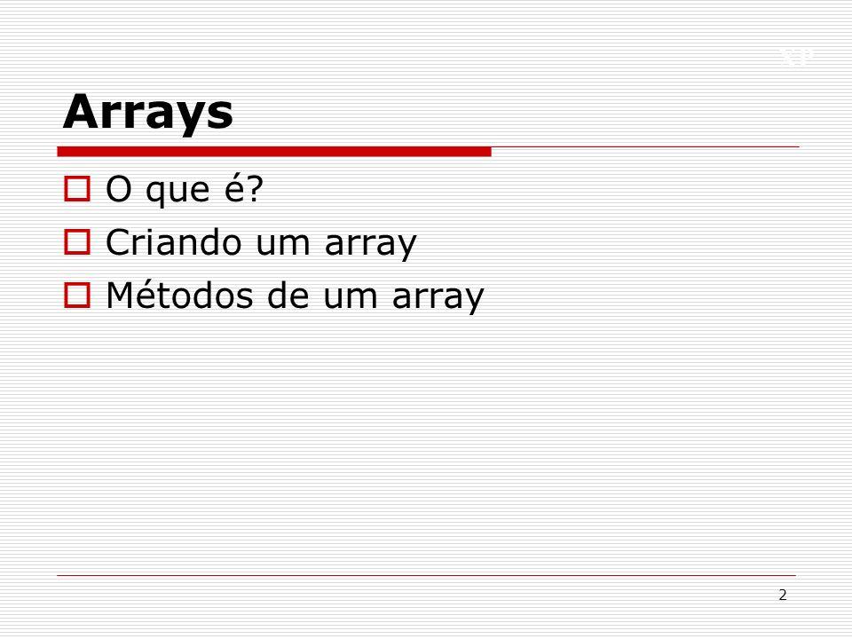 XP Arrays O que é? Criando um array Métodos de um array 2